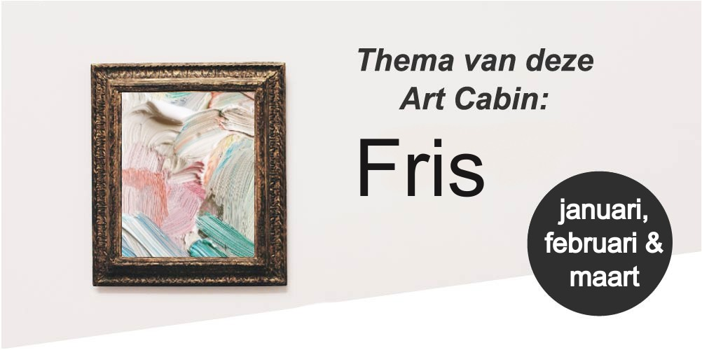 'Fris' de Art Cabin van februari t/m april
