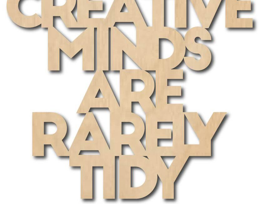 Quote 'Creative minds are rarely tidey' – Studio Inktvis